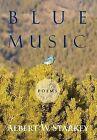 Blue Music: Poems by Albert W Starkey (Hardback, 2012)
