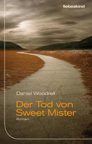 1 von 1 - Der Tod von Sweet Mister von Daniel Woodrell (2012, Gebundene Ausgabe)
