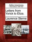 Letters from Yorick to Eliza. by Laurence Sterne (Paperback / softback, 2012)
