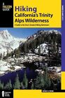Hiking California's Trinity Alps Wilderness: A Guide to the Area's Greatest Hiking Adventures by Dennis Lewon (Paperback, 2014)