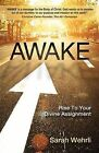 Awake: Rise to Your Divine Assignment by Sarah Wehrli (Paperback / softback, 2012)