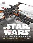 Star Wars: The Force Awakens Incredible Cross-Sections by Jason Fry (Hardback, 2015)