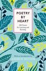 Poetry by Heart: Poems for Learning and Reciting by Sir Andrew Motion (Hardback, 2014)