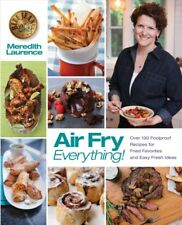 The Blue Jean Chef: Air Fry Everything! : Fool Proof Recipes for Fried Favorite by Meredith Laurence (Paperback, 2016)
