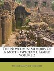 The Newcomes: Memoirs of a Most Respectable Family, Volume 2 by William Makepeace Thackeray (Paperback / softback, 2012)