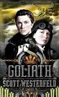 The Leviathan Trilogy: Goliath by Scott Westerfeld (2011, Hardcover)
