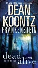 Frankenstein: Dead and Alive 3 by Dean Koontz (2009, Paperback)