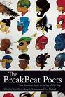 The Breakbeat Poets: New American Poetry in the Age of Hip-Hop by Haymarket Books (Paperback, 2015)