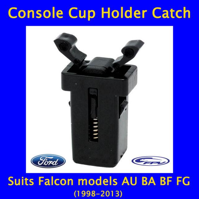 FORD FALCON AU/BA/BF/FG/FPV, Cup Holder/Console Catch/Clip +3 year warranty