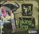 Taking a Trip by Rebecca Rissman (Hardback, 2014)