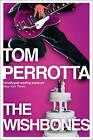 The Wishbones by Tom Perrotta (Paperback, 2009)
