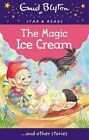 The Magic Ice Cream by Enid Blyton (Paperback, 2015)