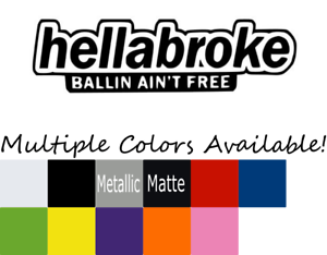 HELLABROKE CAR WINDOW STICKER VINYL DECAL JDM HONDA FREE STANCE DRIFT BALLIN