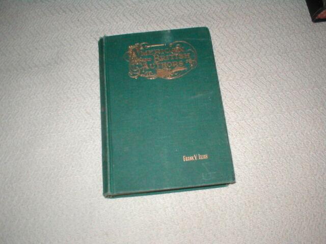Antique Vintage 1896 book American & British Authors by Frank V. Irish