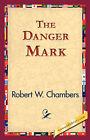 The Danger Mark by Robert W Chambers (Hardback, 2006)