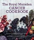 The Royal Marsden Cancer Cookbook: Nutritious Recipes for During and After Cancer Treatment, to Share with Friends and Family by Clare Shaw (Hardback, 2015)