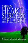 Open Heart Surgery for The Planet 9780595338597 by Mildred Marshall Maiorino