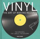 Vinyl: The Art of Making Records by Mike Evans (Hardback, 2015)