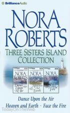 Three Sisters Island Trilogy: Nora Roberts Three Sisters Island CD Collection : Dance upon the Air, Heaven and Earth, Face the Fire by Nora Roberts (2014, CD, Abridged)