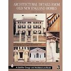 Architectural Details from Old New England Homes by Stanley Schuler (Paperback, 1999)