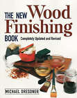 The New Woodfinishing Book by Michael Dresdner (Paperback, 1999)