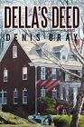 Della's Deed by Denis Gray (Paperback / softback, 2012)