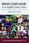 Behind Closed Doors: In an English Country Town by Pauline Fisk (Paperback, 2014)