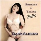 Romance in Trance by Darkalbedo (CD, 2007, Trance4M8)