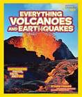 National Geographic Kids Everything Volcanoes and Earthquakes: Earthshaking Photos, Facts, and Fun! by Kathy Furgang (Hardback, 2013)