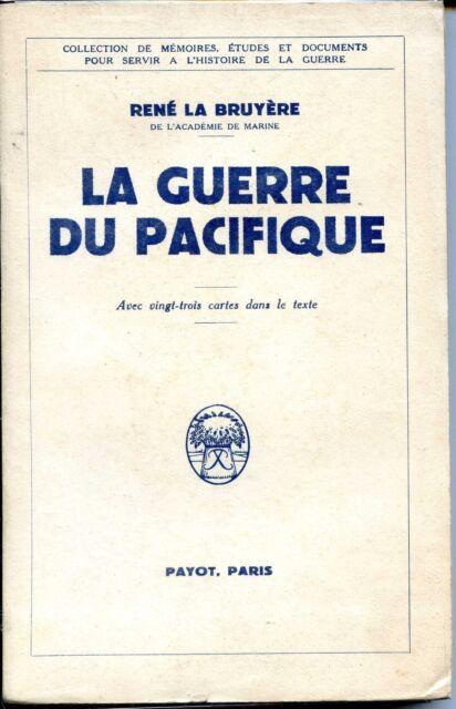 LA GUERRE DU PACIFIQUE - René la Bruyère 1945 - Payot  - Guerre 39-45
