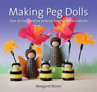 Making Peg Dolls: Over 60 Fun and Creative Projects for Children and Adults by Margaret Bloom (Paperback, 2016)