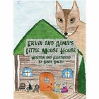 Ervin and Alma's Little Mouse House by Sindy Smith (Hardback, 2013)
