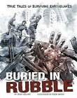 Buried in Rubble: True Stories of Surviving Earthquakes by Terry Collins (Hardback, 2015)