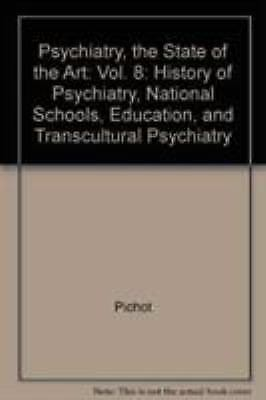 Psychiatry, the State of the Art Vol  8 : History of Psychiatry, National  Schools, Education, and Transcultural Psychiatry (1985, Hardcover)