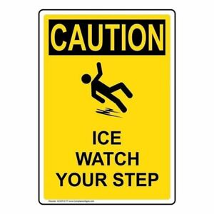 Caution-Ice-Watch-Your-Step-OSHA-Safety-Sign-10x7-in-Plastic-Made-in-USA
