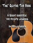 The Guitar Tab Book: A Great Resource for Private Lessons by Kelly Gordon Weeks (Paperback / softback, 2012)