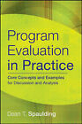 Program Evaluation in Practice: Core Concepts and Examples for Discussion and Analysis by Dean T. Spaulding (Paperback, 2008)