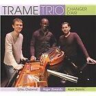 Trame Trio - Changer D'Air [Digipak] (2009)