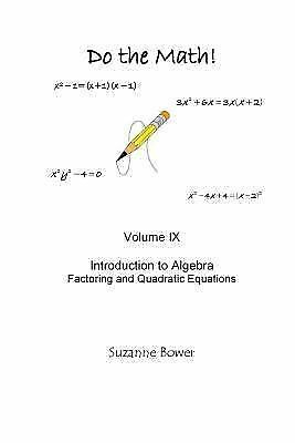 Do the Math : Factoring and Quadratic Equations, Paperback by Bower, Suzanne,...