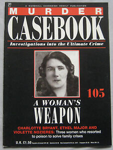 Murder-Casebook-Issue-105-A-Woman-039-s-Weapon-Ethel-Major-Bryant-Nozieres