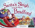 Santa's Sleigh is on its Way to Bradford by Eric James (Hardback, 2015)