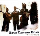 Next Go 'Round [Digipak] by The Blue Canyon Boys (CD, The Blue Canyon Boys)