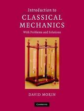 Introduction to Classical Mechanics: With Problems and Solutions by David Morin
