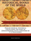 Primary Sources, Historical Collections: The Spirit of Zoroastrianism, with a Foreword by T. S. Wentworth by Olcott Henry Steel (Paperback / softback, 2011)