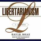 Libertarianism: A Primer by David Boaz (CD-Audio, 2013)