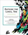 Outside the Lines, Too : An Inspired and Inventive Coloring Book by Contemporary Artists by Souris Hong (2015, Paperback)