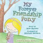 My Forever Friendship Pony by Jane Hansen (Paperback / softback, 2014)