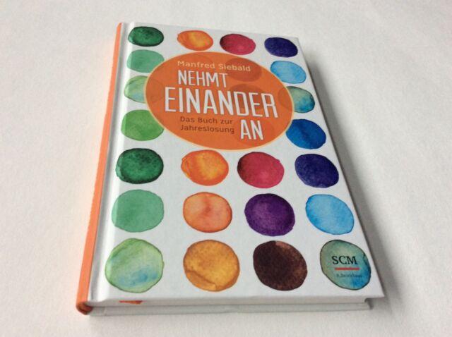 Nehmt einander an von Manfred Siebald (2014, Gebundene Ausgabe)