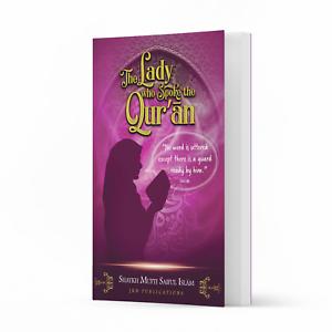 The Lady Who Spoke The Quran by Shaykh Mufti Saiful Islam
