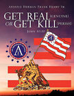 Get Real (Genuine) or Get Kill (Perish) John 10: 10 by Apostle Herman Frank Hemby Sr (Paperback / softback, 2010)